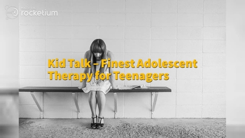 Thumbnail for entry Kid Talk – Finest Adolescent Therapy for Teenagers