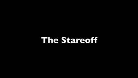 Thumbnail for entry The Stareoff
