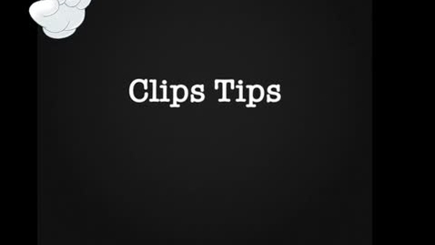 Thumbnail for entry Clips Tips Tutorial Version 2.0.3