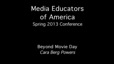 Thumbnail for entry 2013 MEOA Spring Conference: Beyond Movie Day