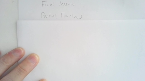 Thumbnail for entry Partial Fractions1
