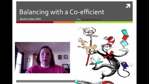 Thumbnail for entry Burke Video 29 Balancing with Coefficient