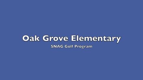 Thumbnail for entry SNAG GOLF at Oak Grove Elementary School