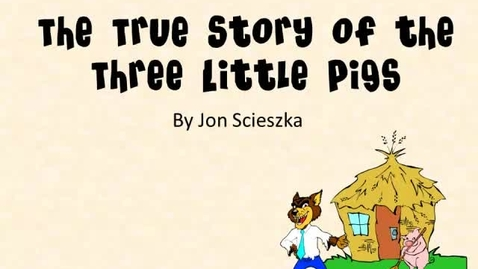 Thumbnail for entry The True Story of the Three Little Pigs: Reader's Theatre