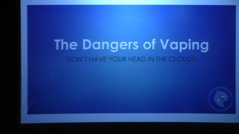 Thumbnail for entry Vaping Awareness-Jessica Hutchings 10-11-2019