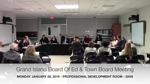 Thumbnail for entry Grand Island BOE/Town Board Joint Meeting 1-28-2019