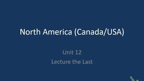 Thumbnail for entry 20th: Lecture 12.8.1 - Canada/US