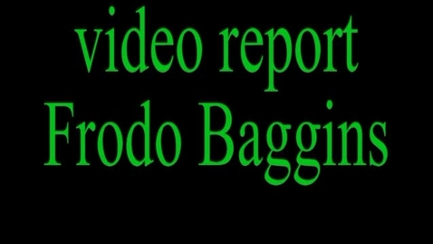 Thumbnail for entry Frodo baggins video report by Johnathan Fraam