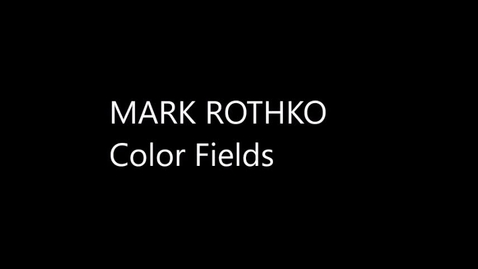Thumbnail for entry Mark Rothko - Color Fields (Week of 1.11.21)