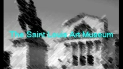 Thumbnail for entry The Saint Louis Art Museum