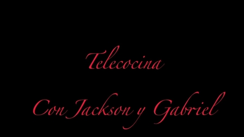 Thumbnail for entry telecocina con Jackson y Gabriel