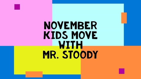 Thumbnail for entry November Kids Move