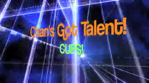 Thumbnail for entry Chan's Got Talent - CUPS!
