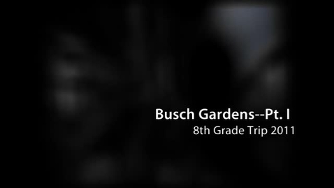 Thumbnail for entry Busch Gardens 2011 Pt. 1