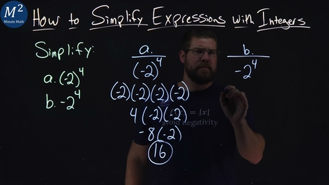 Thumbnail for entry How to Simplify Expressions with Integers | (-2)^4 and -2^4 | Part 2 of 5 | Minute Math