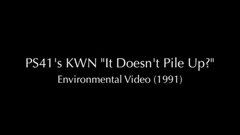"Thumbnail for entry (1991) KWN ""It Doesn't Pile Up?"" - Environmental Video"