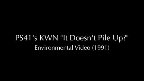 """Thumbnail for entry (1991) KWN """"It Doesn't Pile Up?"""" - Environmental Video"""