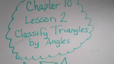 Thumbnail for entry Lesson 10.2 Classify Triangles