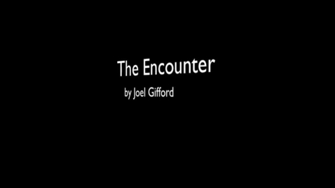 Thumbnail for entry THe Encounter