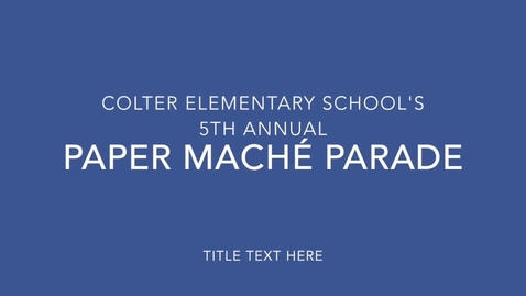 Thumbnail for entry Our 5th Annual Paper Maché Parade 2015