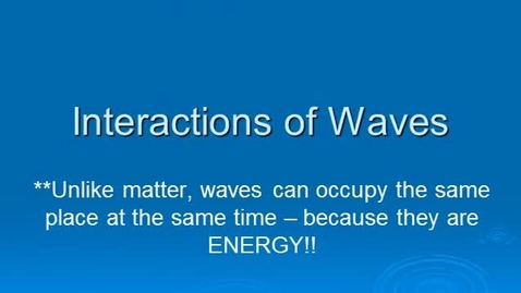 Thumbnail for entry Interactions of waves