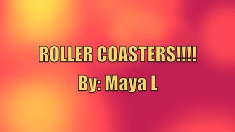 Thumbnail for entry Maya L. Roller Coasters