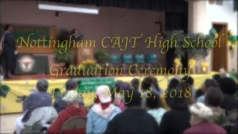 Thumbnail for entry Nottingham CAJT High School Graduation 2018