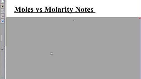 Thumbnail for entry Moles vs Molarity REGULAR Notes!