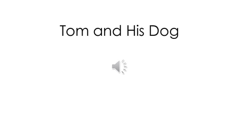 Thumbnail for entry Tom and His Dog
