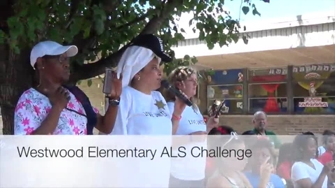 Thumbnail for entry Westwood Elementary ALS CHALLENGE
