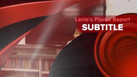 Thumbnail for entry Lenis's Planet Report