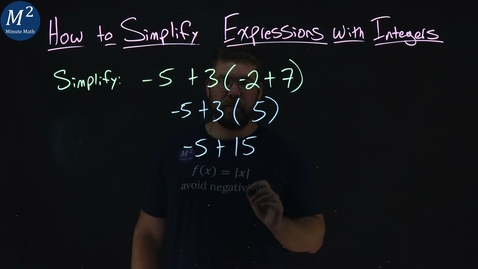 Thumbnail for entry How to Simplify Expressions with Integers | Part 3 of 3 | -5+3(-2+7) | Minute Math