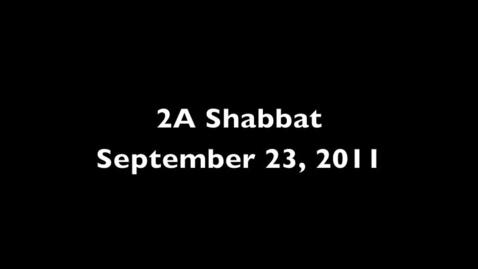 Thumbnail for entry 2A Shabbat 9-23-11