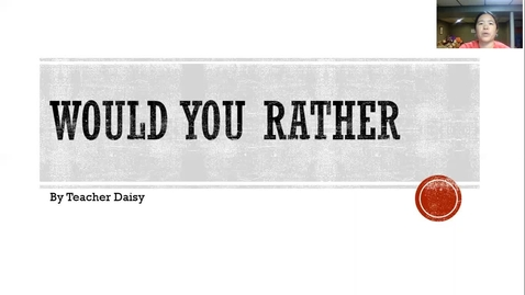 Thumbnail for entry Would You Rather 3-5