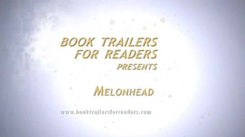 Thumbnail for entry Melonhead Book Trailer