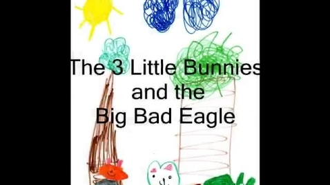 Thumbnail for entry The Three Little Bunnies and the Big Mean Eagle
