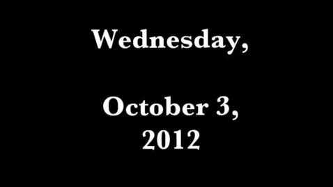 Thumbnail for entry Wednesday, Ocotber 3, 2012