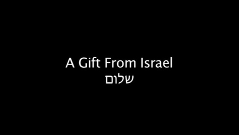 Thumbnail for entry A Gift from Israel
