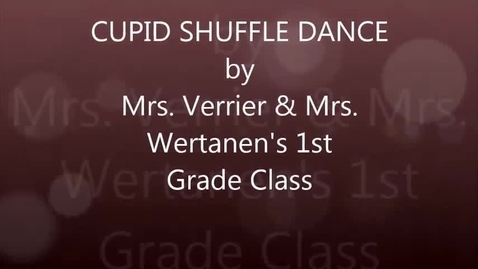 Thumbnail for entry Mrs. Verrier and Mrs. Wertanen's 1st grade: Cupid Shuffle dance