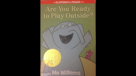"""Thumbnail for entry Piggy and Elephant-""""Are You Ready To Play Outside?"""""""