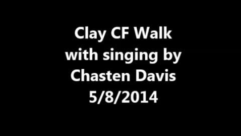 Thumbnail for entry 2014 Clay CF Walk with singing by Chasten Davis