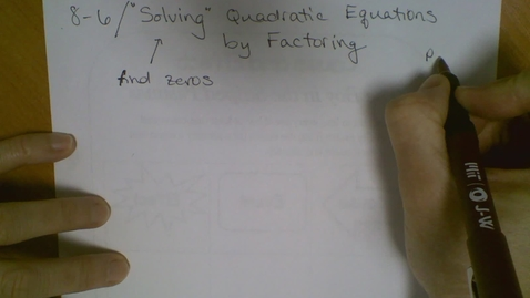 Thumbnail for entry Algebra I (8.6) Solve Quadratic Eqns by Factoring