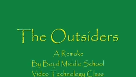 Thumbnail for entry The Outsiders - A remake