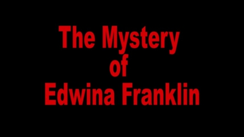 Thumbnail for entry The Mystery of Edwina Franklin
