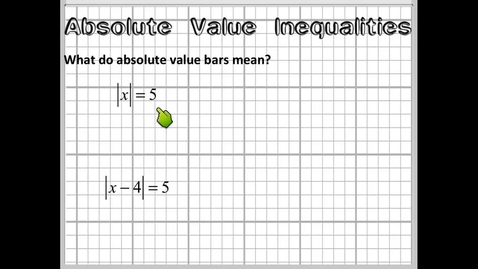 Thumbnail for entry Solving Absolute Value Inequalities Review