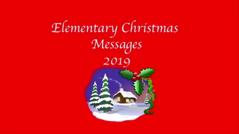 Thumbnail for entry Elementary Christmas Messages 201