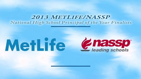 Thumbnail for entry 2013 MetLife/NASSP National Middle Level Principal of the Year Finalists