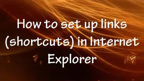 Thumbnail for entry How to Set Up Links in IE
