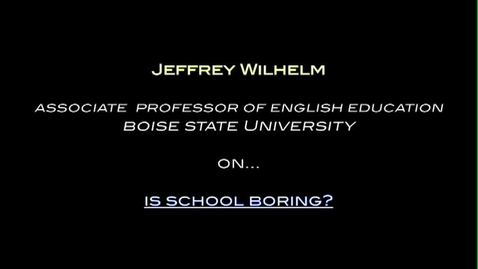 """Thumbnail for entry Jeffrey Wilhelm on: """"Is school boring?"""""""
