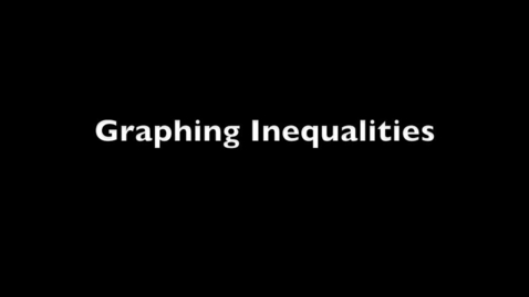 Thumbnail for entry Graphing an Inequality